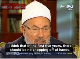 Qaradawi: ik denk dat wij de eerste vijf jaar nog geen handen moeten afhakken.